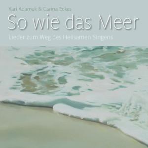 Cd So wie das Meer - Karl Adamek en Carina Eckes